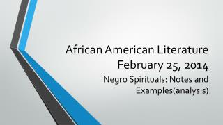 African American Literature February 25, 2014