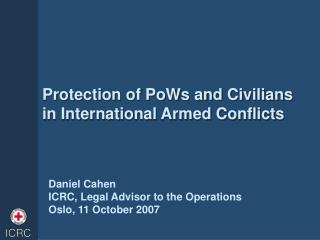 Protection of PoWs and Civilians in International Armed Conflicts