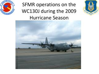 SFMR operations on the WC130J during the 2009 Hurricane Season