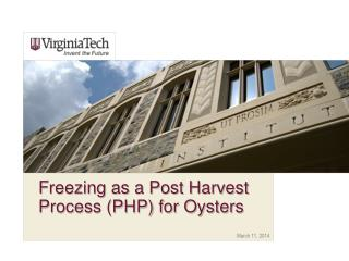 Freezing as a Post Harvest Process PHP for Oysters