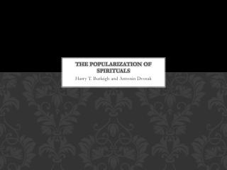 The popularization of Spirituals
