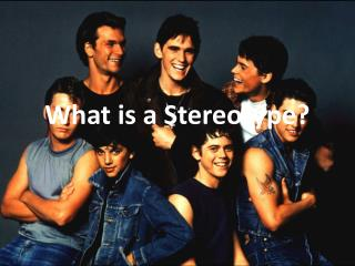 What is a Stereotype?