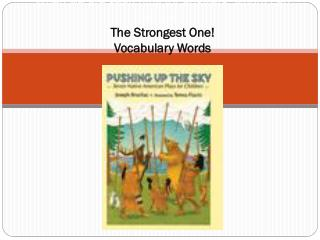 When we are searching for answers, whom can we ask? The Strongest One! Vocabulary Words