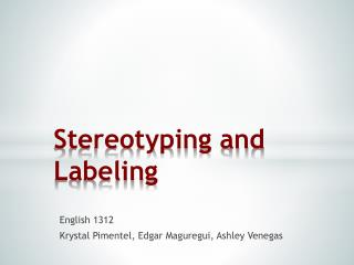 Stereotyping and 	Labeling