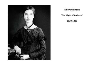 Emily Dickinson 'The Myth of Amherst' 1830-1886