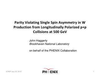 John Haggerty Brookhaven National Laboratory o n behalf of the PHENIX Collaboration