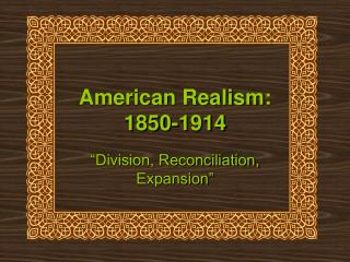 American Realism: 1850-1914