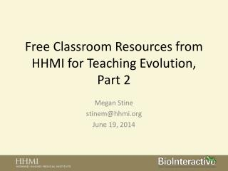 Free Classroom Resources from HHMI for Teaching Evolution,  Part 2