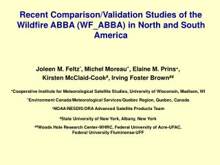 Recent Comparison/Validation Studies of the Wildfire ABBA (WF\_ABBA) in North and South America