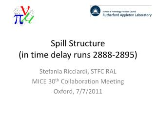 Spill Structure  (in time delay runs 2888-2895)