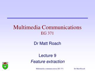 Multimedia Communications EG 371