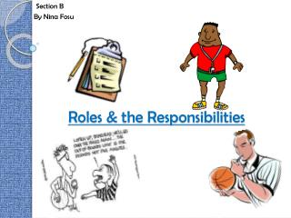 Roles & the Responsibilities