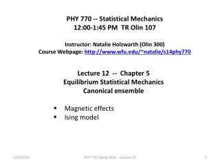 PHY 770 -- Statistical Mechanics 12:00-1:45  P M  TR Olin 107