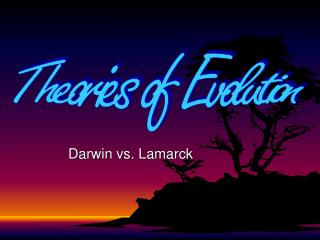 Darwin vs. Lamarck