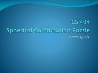 CS 494 Spherical Combination Puzzle