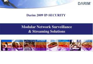Modular Network Surveillance  & Streaming Solutions