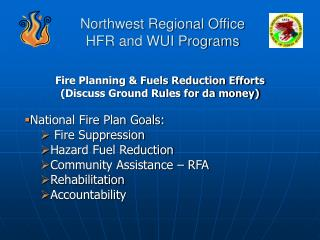 Northwest Regional Office HFR and WUI Programs