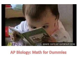 AP Biology: Math for Dummies