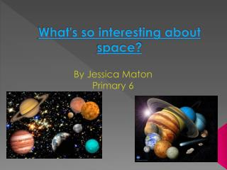 What's so interesting about space?