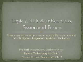 Topic 7.  3 Nuclear Reactions, Fission and Fusion