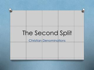 The Second Split