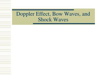 Doppler Effect, Bow Waves, and Shock Waves