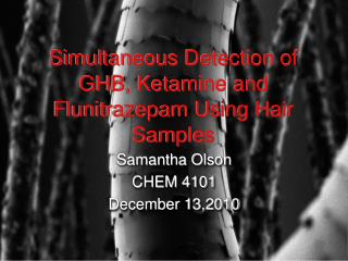 Simultaneous Detection of GHB, Ketamine and Flunitrazepam Using Hair Samples
