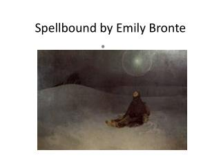 an explication of spellbound by emily Spellbound by emily bronte london by william blake analysis drlowemcc 6,315 views 6:20 love and friendship - emily bronte (audio poem.