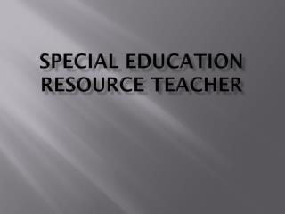SPECIAL EDUCATION RESOURCE TEACHER