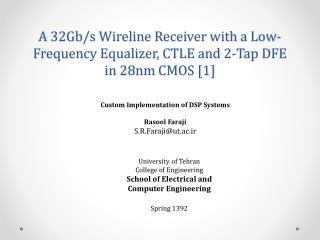 A 32Gb/s Wireline  Receiver with  a Low-Frequency Equalizer, CTLE and 2-Tap DFE in 28nm  CMOS [1]
