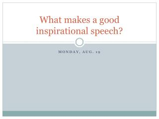 What makes a good inspirational speech?