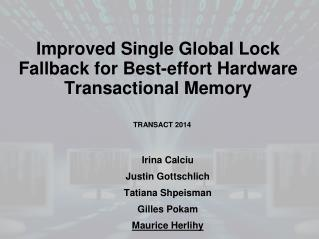 Improved Single Global Lock Fallback for Best-effort Hardware Transactional Memory
