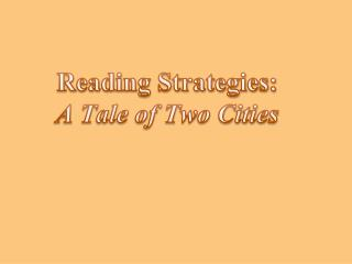 Reading Strategies: A Tale of Two Cities
