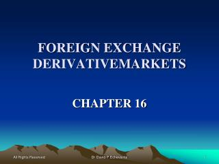 FOREIGN EXCHANGE DERIVATIVEMARKETS