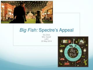 Big Fish:  Spectre's  Appeal
