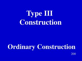 Type III  Construction