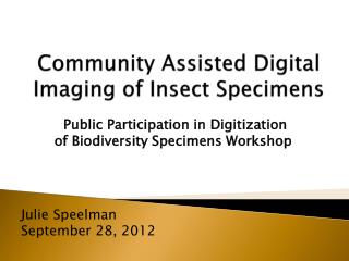 Community Assisted Digital Imaging of  I nsect  S pecimens