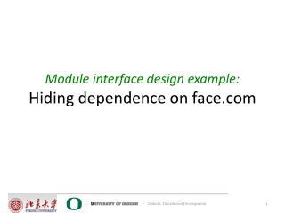 Module interface  design  example:  Hiding dependence on  face