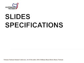 SLIDES SPECIFICATIONS