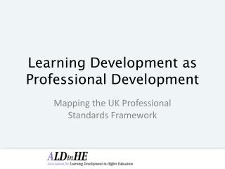 Learning Development as Professional Development