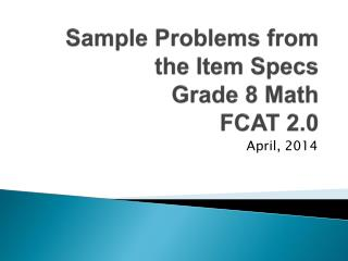Sample Problems from the Item Specs  Grade 8 Math  FCAT 2.0
