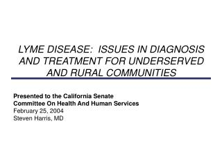 Presented to the California Senate Committee On Health And Human Services February 25, 2004 Steven Harris, MD