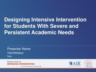 Designing Intensive Intervention for Students With Severe and Persistent Academic Needs