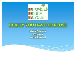 REALLY YOU HAVE TO REUSE