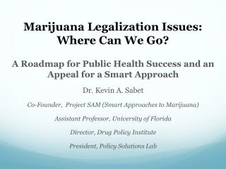 Marijuana Legalization Issues: Where Can We Go?