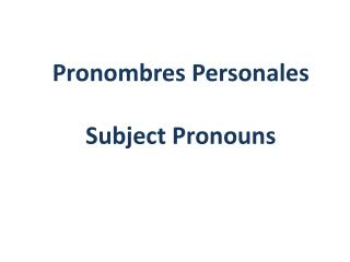 Pronombres Personales Subject Pronouns