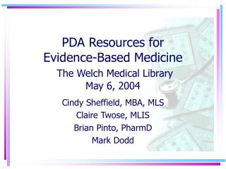 PDA Resources for  Evidence-Based Medicine The Welch Medical Library  May 6, 2004