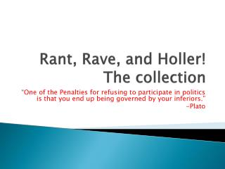 Rant, Rave, and Holler! The collection