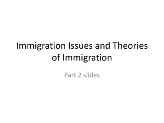 Immigration Issues and Theories of Immigration