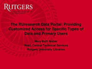 Mary Beth Weber Head, Central Technical Services Rutgers University Libraries